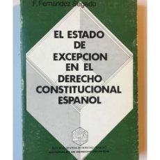 Libros de segunda mano: EL ESTADO DE EXCEPCIÓN EN EL DERECHO CONSTITUCIONAL ESPAÑOL. Lote 147284660