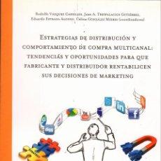 Libros de segunda mano: ESTRATEGIAS DE DISTRIBUCIÓN Y COMPORTAMIENTO DE COMPRA MULTICANAL. Lote 147286042