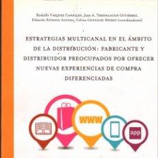 Libros de segunda mano: ESTRATEGIAS MULTICANAL EN EL ÁMBITO DE LA DISTRIBUCIÓN . Lote 147287506