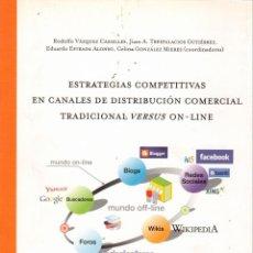 Libros de segunda mano: ESTRATEGIAS COMPETITIVAS EN CANALES DE DISTRIBUCIÓN COMERCIAL TRADICIONAL VERSUS ON-LINE. Lote 147288418