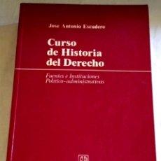 Libros de segunda mano: CURSO DE HISTORIA DEL DERECHO; JOSÉ ANTONIO ESCUDERO - 1995. Lote 147318486