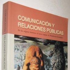 Libros de segunda mano: COMUNICACION Y RELACIONES PUBLICAS - DE LOS ORIGENES HISTORICOS - JOSE BARQUERO - ENE. Lote 147370474