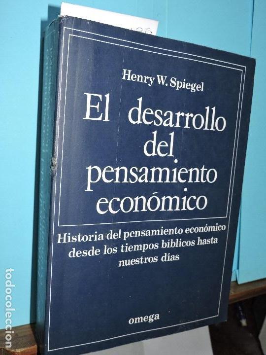 EL DESARROLLO DEL PENSAMIENTO ECONÓMICO. SPIEGEL, HENRY WILLIAM. ED. OMEGA. BARCELONA 2000. 7ªREIMPR (Libros de Segunda Mano - Ciencias, Manuales y Oficios - Derecho, Economía y Comercio)