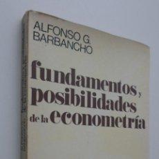Libri di seconda mano: FUNDAMENTOS Y POSIBILIDADES DE LA ECONOMETRÍA - GARCÍA BARBANCHO, ALFONSO. Lote 233968875