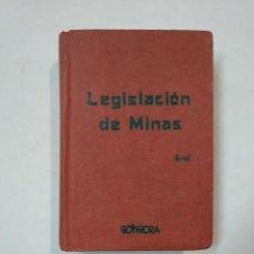 Libros de segunda mano: LEGISLACIÓN DE MINAS. LEY DE 19 DE JULIO DE 1944 Y REGLAMENTO 9 DE AGOSTO DE 1946. TDK359. Lote 147452670