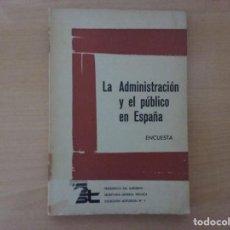 Libros de segunda mano: LA ADMINISTRACIÓN Y EL PUBLICO EN ESPAÑA. ENCUESTA. Lote 147484206