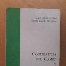 Libros de segunda mano: COOPERATIVAS DEL CAMPO Y GRUPOS SINDICALES DE COLONIZACIÓN- F. OÑATE DE PEDRO / I.BASANTA DEL MORAL. Lote 147494846