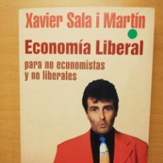 Libros de segunda mano: ECONOMÍA LIBERAL PARA NO ECONOMISTAS Y NO LIBERALES (XAVIER SALA I MARTÍN). Lote 147617146
