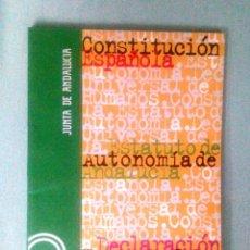 Libros de segunda mano: CONSTITUCIÓN ESPAÑOLA. ESTATUTO AUTONOMÍA ANDALUCÍA. DECLARACIÓN UNIVERSAL DERECHOS HUMANOS. Lote 147721370
