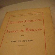 Libros de segunda mano: ESTUDIOS JURÍDICOS DEL FUERO DE VIZCAYA, JOSÉ DE SOLANO Y POLANCO, 1.918. Lote 147775698