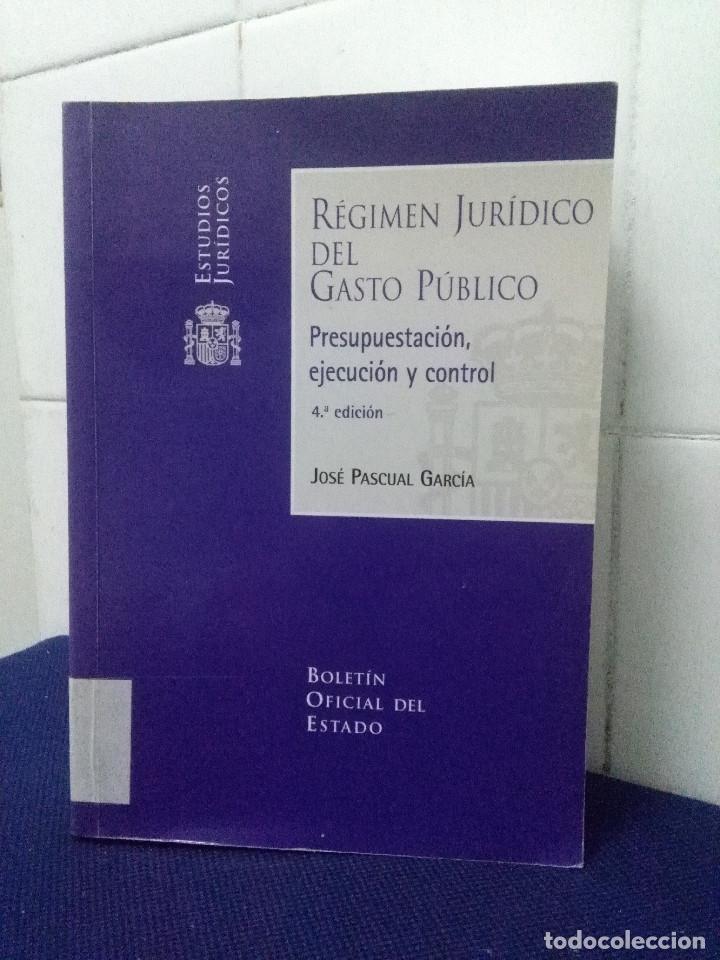 REGIMEN JURÍDICO DEL GASTO PUBLICO – PRESUPUESTACIÓN EJECUCIÓN Y CONTROL, JOSÉ PASCUAL GARCÍA (Libros de Segunda Mano - Ciencias, Manuales y Oficios - Derecho, Economía y Comercio)
