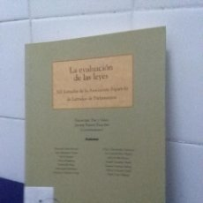 Libros de segunda mano: LA EVALUACIÓN DE LAS LEYES, XII JORNADAS DE LA ASOCIACIÓN ESPAÑOLA DE LETRADOS DEL PARLAMENTO. Lote 147787838