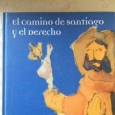 Libros de segunda mano: EL CAMINO DE SANTIAGO Y EL DERECHO. THOMSON- ARANZADI. XUNTA DE GALICIA. PRIMERA EDICIÓN 2007. Lote 175444847