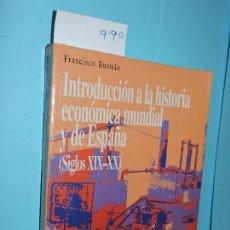 Libros de segunda mano: INTRODUCCIÓN A LA HISTORIA ECONÓMICA MUNDIAL Y DE ESPAÑA (SIGLOS XIX-XX) BUSTELO, FRANCISCO.. Lote 147962818