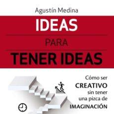 Libros de segunda mano: IDEAS PARA TENER IDEAS. CÓMO SER CREATIVO SIN TENER UNA PIZCA DE IMAGINACIÓN. Lote 148162485