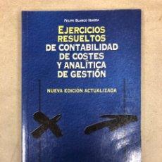 Libros de segunda mano: EJERCICIOS RESUELTOS DE CONTABILIDAD DE COSTES Y ANALÍTICA DE GESTIÓN. FELIPE BLANCO IBARRA. ED DEUS. Lote 148465630