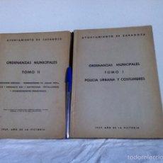 Libros de segunda mano: ORDENANZAS MUNICIPALES ZARAGOZA. TOMO I Y II. Lote 148565469