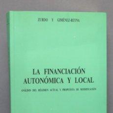 Libros de segunda mano: LA FINANCIACION AUTONOMICA. ZURDO Y GIMENEZ-REYNA. GRUPO PARLAMENTARIO POPULAR SENADO. Lote 148998210
