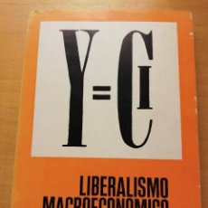 Libros de segunda mano: Y = C LIBERALISMO MACROECONÓMICO (JENARO GARATE). Lote 148998862