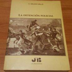 Libros de segunda mano: LA DETENCION POLICIAL C. SALIDO VALLE - J.M.BOSCH EDITOR 1997 454 PAG.. Lote 149034330
