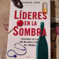 Libros de segunda mano: LÍDERES EN LA SOMBRA. LECCIONES DE LAS 500 MEJORES PYMES DEL MUNDO - HERMANN SIMON. Lote 149158534