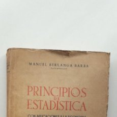 Libros de segunda mano: PRINCIPIOS DE ESTADÍSTICA - MANUEL BERLANGA BARBA 1947. Lote 149188130