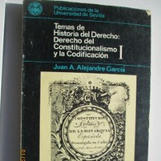 Libros de segunda mano: TEMAS DE HISTORIA DEL DERECHO: DERECHO DEL CONSTITUCIONALISMO Y LA CODIFICACIÓN I- JUAN A. ALEJANDRE. Lote 149376566