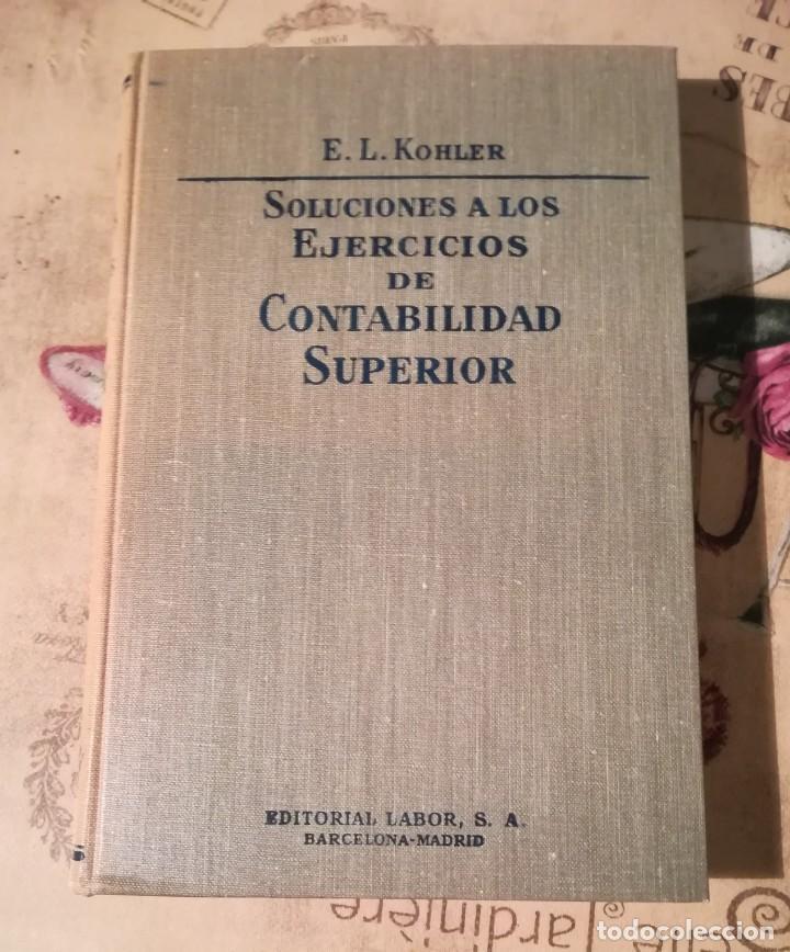 SOLUCIONES A LOS EJERCICIOS DE CONTABILIDAD SUPERIOR - E.L. KOHLER - 1962 (Libros de Segunda Mano - Ciencias, Manuales y Oficios - Derecho, Economía y Comercio)