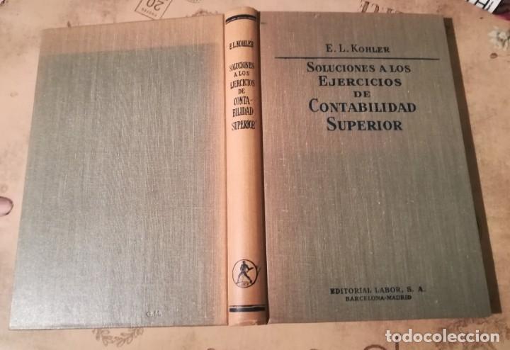 Libros de segunda mano: Soluciones a los Ejercicios de Contabilidad Superior - E.L. Kohler - 1962 - Foto 3 - 149618574