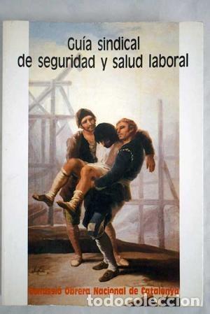 GUÍA SINDICAL DE SEGURIDAD Y SALUD LABORAL (Libros de Segunda Mano - Ciencias, Manuales y Oficios - Derecho, Economía y Comercio)