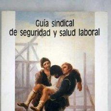 Libros de segunda mano: GUÍA SINDICAL DE SEGURIDAD Y SALUD LABORAL. Lote 149867990