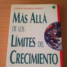 Libros de segunda mano: MÁS ALLÁ DE LOS LÍMITES DEL CRECIMIENTO (VV. AA.). Lote 149963418