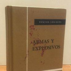 Libros de segunda mano: TEXTOS LEGALES: ARMAS Y EXPLOSIVOS. EDITADO POR BOLETÍN OFICIAL DEL ESTADO. AÑO 1981. BE. Lote 149965090
