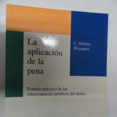 Libros de segunda mano: LA APLICACIÓN DE LA PENA ESTUDIO PRÁCTICO DE LAS CONSECUENCIAS JURÍDICAS DEL DELITO. MOLINA BLÁZQUEZ. Lote 158810888