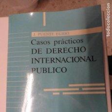 Libros de segunda mano: CASOS PRÁCTICOS DE DERECHO INTERNACIONAL PÚBLICO - J. PUENTE EGIDO. Lote 149315174