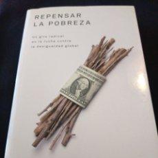 Libros de segunda mano: REPENSAR LA POBREZA. ABHIJIT V. BANERJEE, ESTHER DUFLO. Lote 150199729