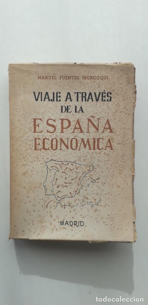 VIAJE A TRAVÉS DE LA ESPAÑA ECONÓMICA - MANUEL FUENTES IRUROZQUI (Libros de Segunda Mano - Ciencias, Manuales y Oficios - Derecho, Economía y Comercio)