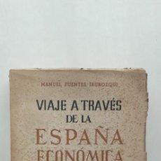 Libros de segunda mano: VIAJE A TRAVÉS DE LA ESPAÑA ECONÓMICA - MANUEL FUENTES IRUROZQUI. Lote 150345690