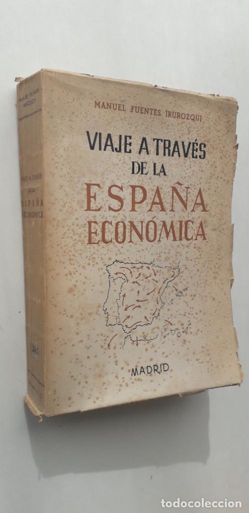 Libros de segunda mano: VIAJE A TRAVÉS DE LA ESPAÑA ECONÓMICA - MANUEL FUENTES IRUROZQUI - Foto 2 - 150345690