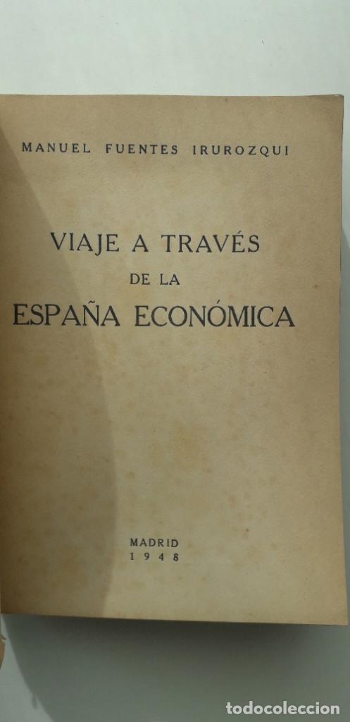 Libros de segunda mano: VIAJE A TRAVÉS DE LA ESPAÑA ECONÓMICA - MANUEL FUENTES IRUROZQUI - Foto 4 - 150345690