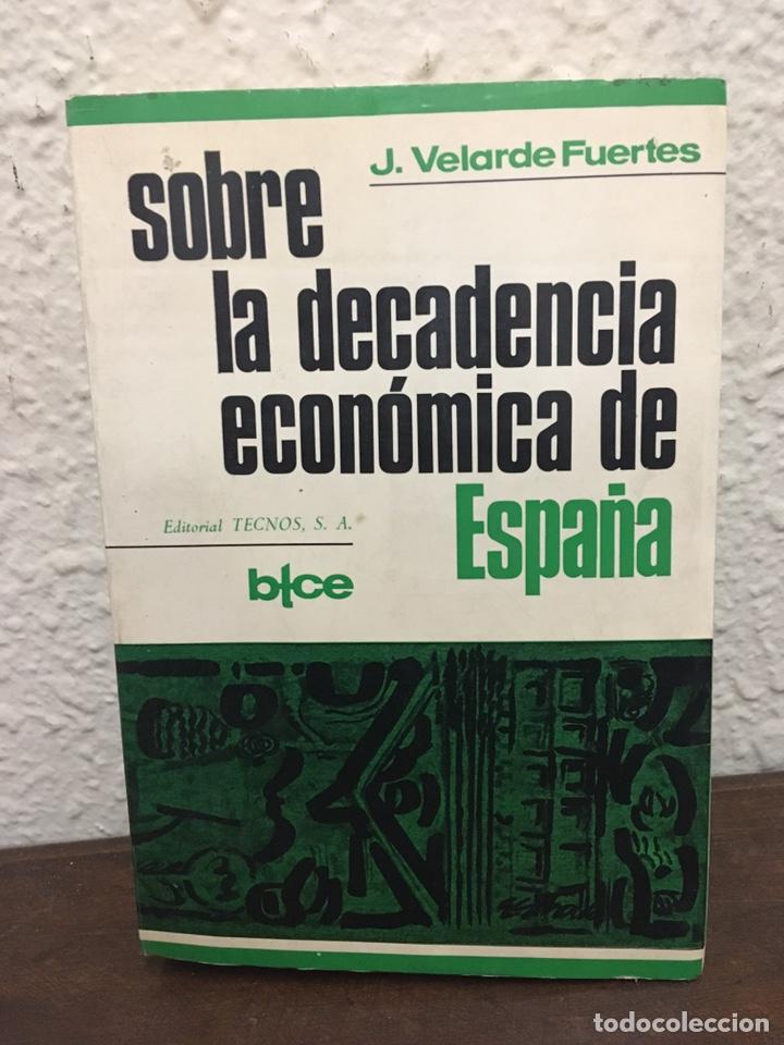 SOBRE LA DECADENCIA ECONÓMICA DE ESPAÑA POR JUAN VELARDE FUERTES (Libros de Segunda Mano - Ciencias, Manuales y Oficios - Derecho, Economía y Comercio)