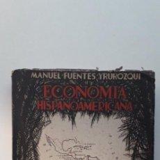 Libros de segunda mano: ECONOMÍA HISPANOAMERICANA (SINOPSIS GEO-ECONÓMICA DE IBEROAMÉRICA) - MANUEL FUENTES IRUROZQUI. Lote 150986618