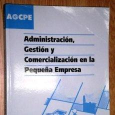 Libros de segunda mano: ADMINISTRACIÓN, GESTIÓN Y COMERCIALIZACIÓN EN LA PEQUEÑA EMPRESA / JOSEP REY ORIOL / EDEBÉ 2009. Lote 151005182
