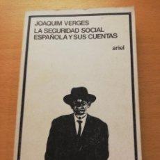 Libros de segunda mano: LA SEGURIDAD SOCIAL ESPAÑOLA Y SUS CUENTAS (JOAQUIM VERGES) ARIEL. Lote 151033686