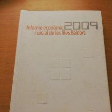 Libros de segunda mano: INFORME ECONÒMIC I SOCIAL DE LES ILLES BALEARS 2009 (SA NOSTRA, CAIXA DE BALEARS). Lote 151035174