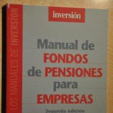 Libros de segunda mano: MANUAL DE FONDOS DE PENSIONES PARA EMPRESAS. Lote 151298358