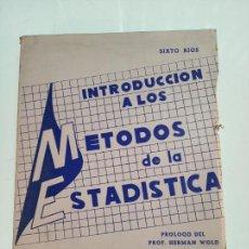 Libros de segunda mano: INTRODUCCIÓN A LOS MÉTODOS DE ESTADÍSTICA - SIXTO RÍOS - FIRMADO Y DEDICADO POR EL AUTOR - 1952 -. Lote 151482466