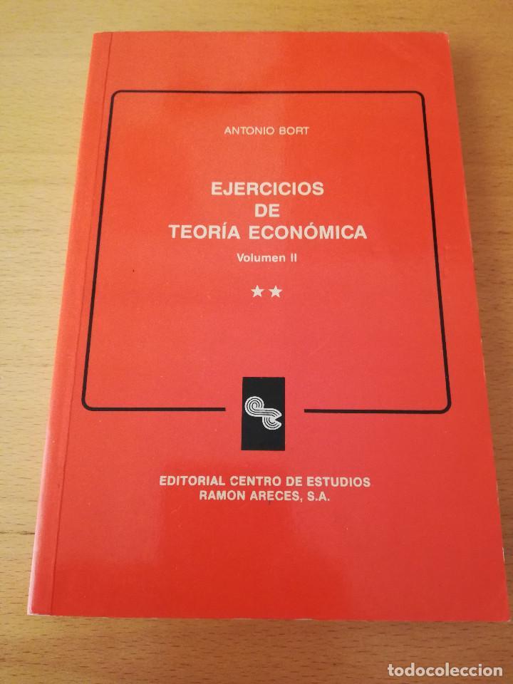 EJERCICIOS DE TEORÍA ECONÓMICA. VOLUMEN II (ANTONIO BORT) EDITORIAL CENTRO DE ESTUDIOS RAMÓN ARECES (Libros de Segunda Mano - Ciencias, Manuales y Oficios - Derecho, Economía y Comercio)
