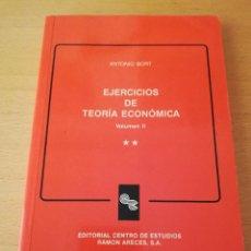 Libros de segunda mano: EJERCICIOS DE TEORÍA ECONÓMICA. VOLUMEN II (ANTONIO BORT) EDITORIAL CENTRO DE ESTUDIOS RAMÓN ARECES. Lote 151589162