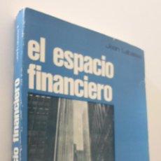 Libros de segunda mano: EL ESPACIO FINANCIERO - LABASSE, JEAN. Lote 151842916